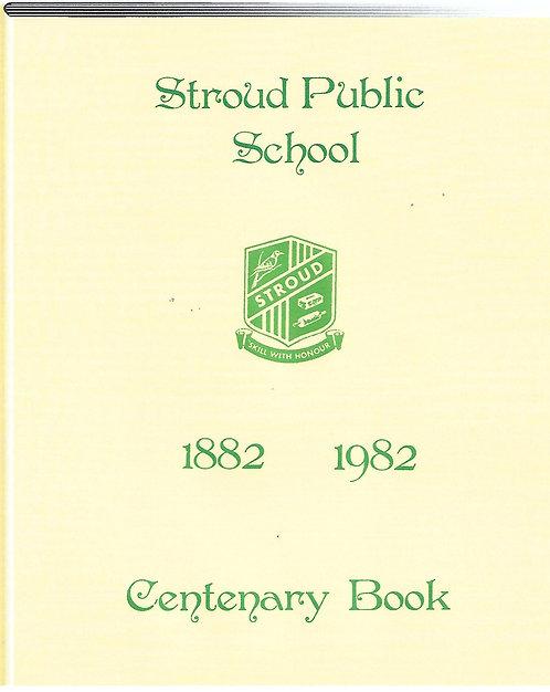 Stroud School Centenary Book 1882-1982