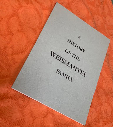 A History of the Weismantel Family