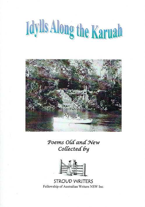 Idylls Along the Karuah- Stroud Writers