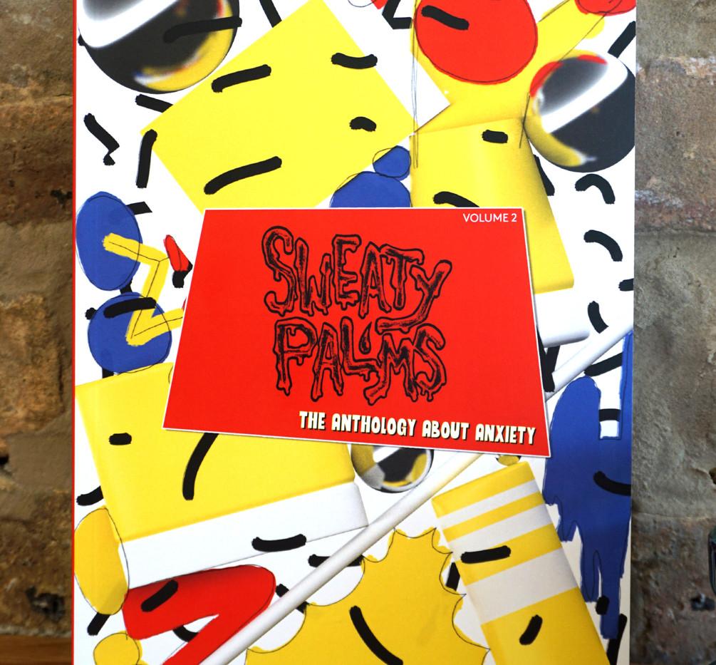 Sweaty Palms: the Anthology About Anxiety Vol. 2