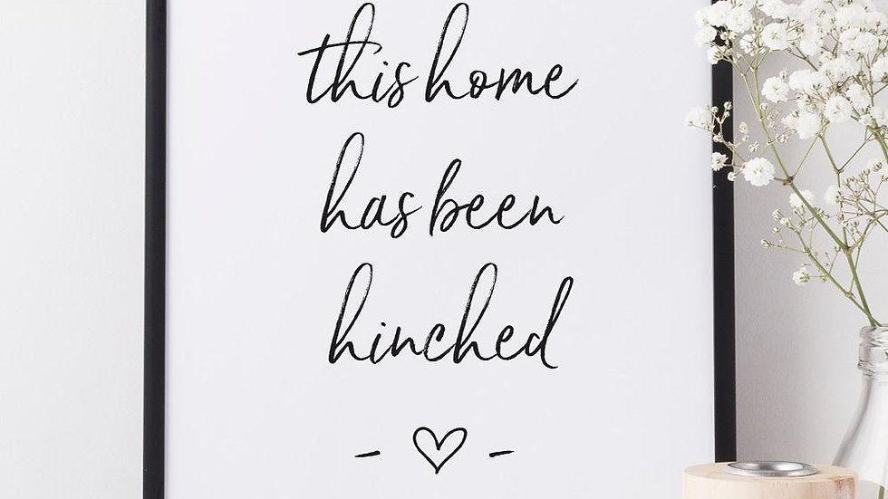 This Home Has Been Hinched Quote Print