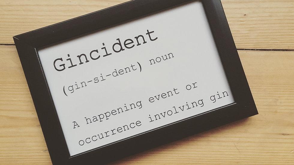 6x4 framed word art 'gincident'