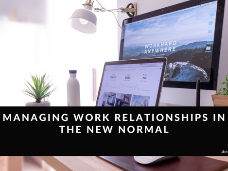 Managing Work Relationships In The New Normal