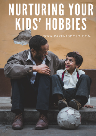 Nurturing Your Kids' Hobbies