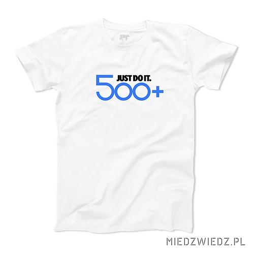 Koszulka - JUST DO IT. 500+