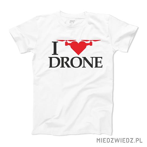 Koszulka - I LOVE DRONE