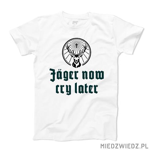 Koszulka - JAEGER NOW CRY LATER