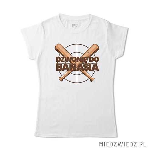 koszulka - DZWONIĘ DO BANASIA