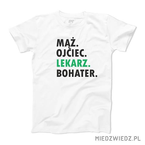 Koszulka - MĄŻ OJCIEC LEKARZ BOHATER