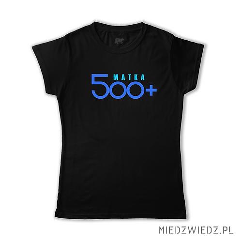 Koszulka - MATKA 500+