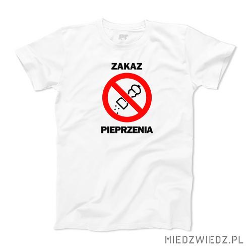 koszulka - ZAKAZ PIEPRZENIA