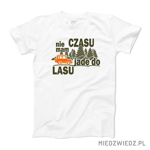 koszulka - NIE MAM CZASU, JADĘ DO LASU