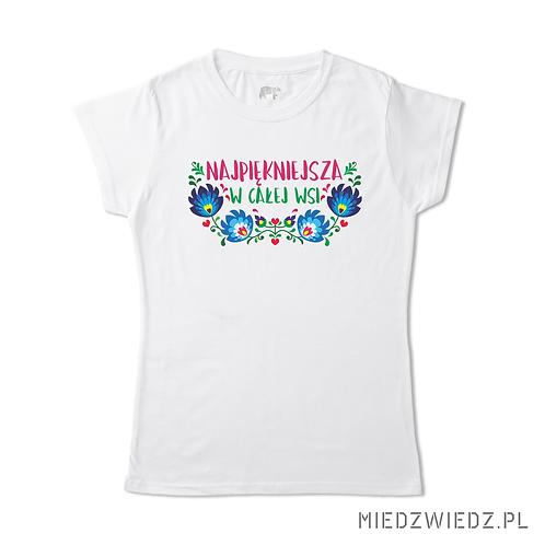 Koszulka - NAJPIĘKNIEJSZA W CAŁEJ WSI