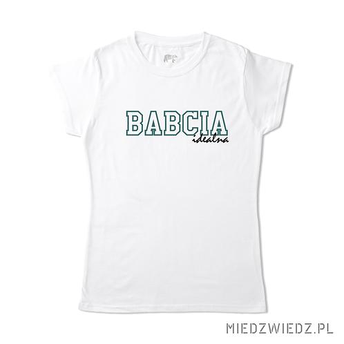 koszulka - BABCIA idealna
