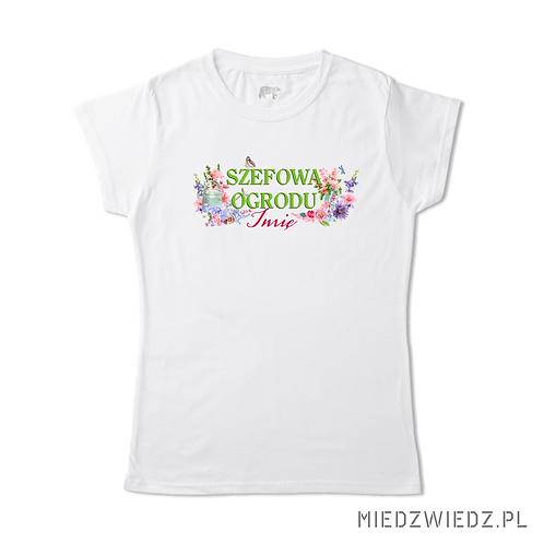 Koszulka - SZEFOWA OGRODU + IMIĘ