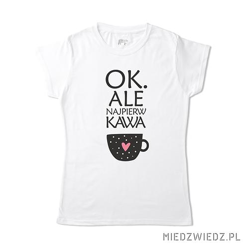 koszulka - OK, ale najpierw KAWA