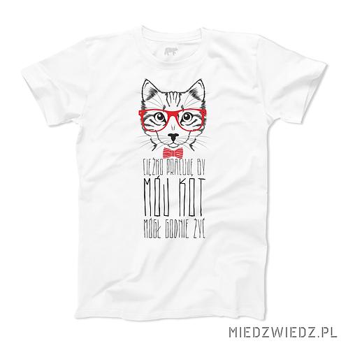 Koszulka - CIĘŻKO PRACUJĘ BY MÓJ KOT MÓGŁ GODNIE ŻYĆ