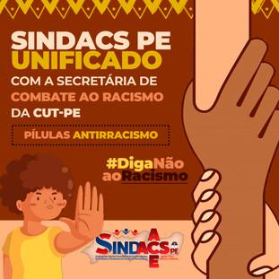 SINDACS PE UNIFICADO COM A SECRETÁRIA DE COMBATE AO RACISMO DA CUT/PE - PÍLULAS ANTIRRACISMO