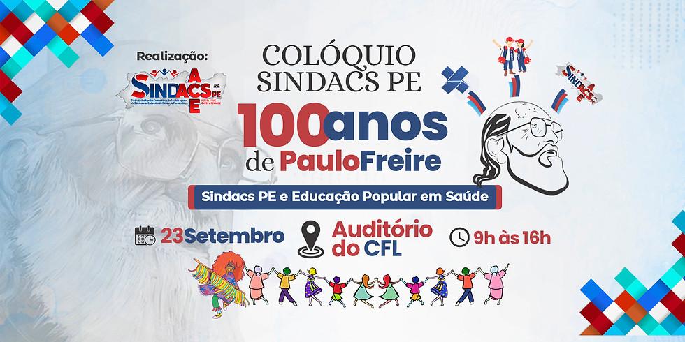 Colóquio 100 anos de Paulo Freire - Sindacs PE e Educação Popular em Saúde