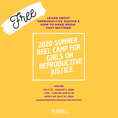 Free and online Summer Reel Camp for Girls on Reproductive Justice