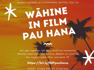 Wāhine in Film Pau Hana starts Friday!