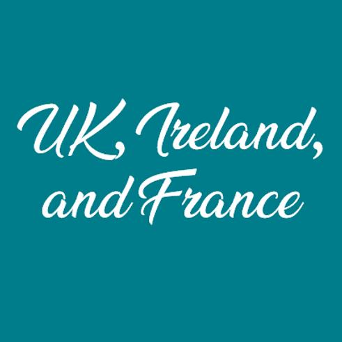 UK, Ireland, & France