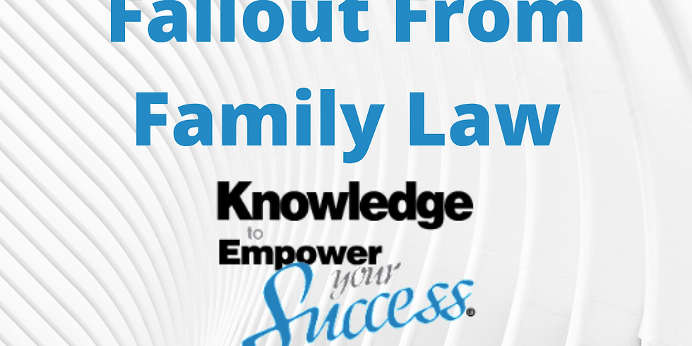 Part 2 - Fallout from Family Law