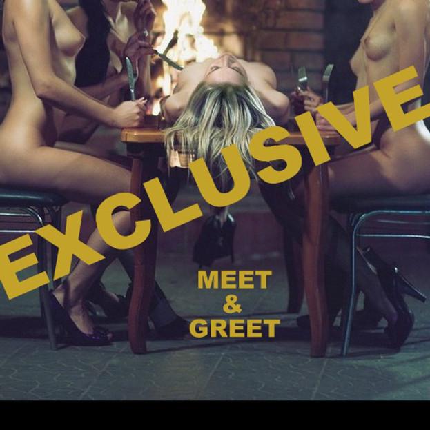 EXCLUSIVE MEET & GREET