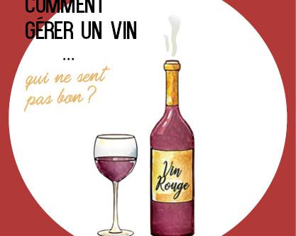 Comment gérer un vin...qui sent mauvais ?!