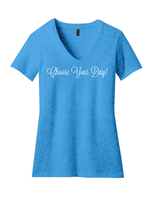 """CHOOSE YOUR DAY"" Heathered Bright Turqoise V-Neck (Women's)"