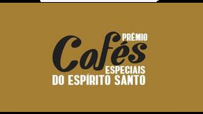 Edital Premio Cafés Especiais do Espirito Santo 2021