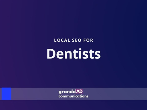 Local SEO For Dentists | Granddad Communications
