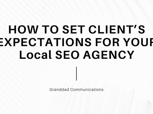 HOW TO SET CLIENT EXPECTATIONS FOR YOUR LOCAL SEO AGENCY