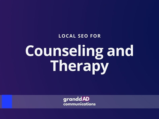 Local SEO For Counseling and Therapy | Granddad Communications