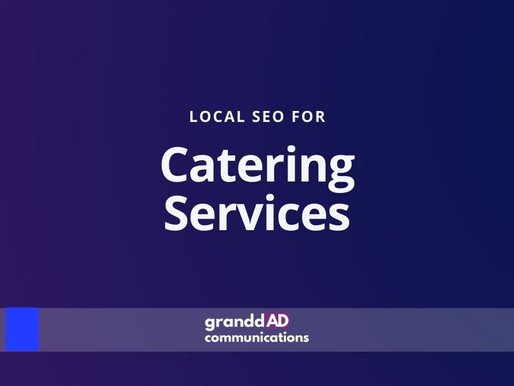 Local SEO For Catering Servies | Granddad Communications