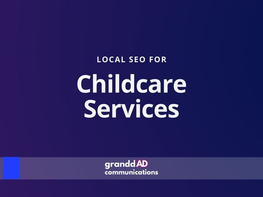 Local SEO For Childcare Servies | Granddad Communications