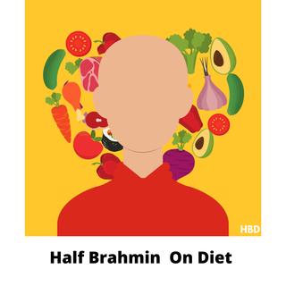 Half Brahmin On Diet