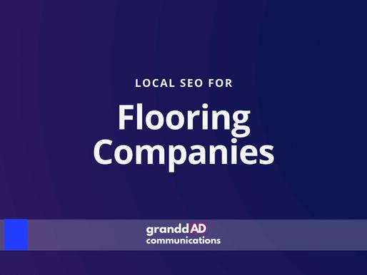 Local SEO For Flooring Companies | Granddad Communications
