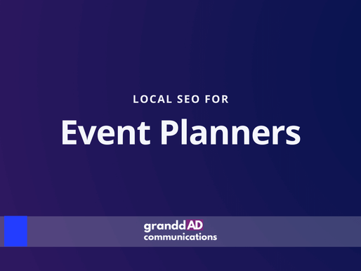 Local SEO For Event Planners | Granddad Communications