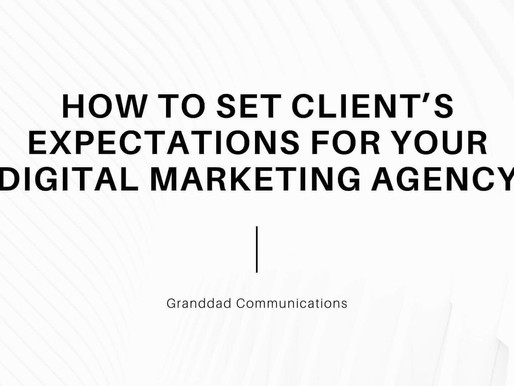 HOW TO SET CLIENT'S EXPECTATIONS FOR YOUR DIGITAL MARKETING AGENCY