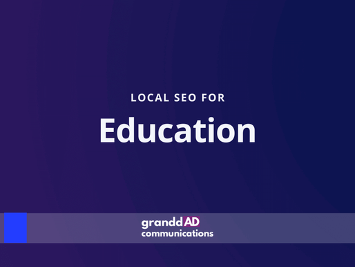 Local SEO For Education | Granddad Communications