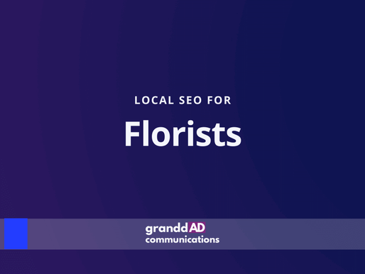 Local SEO For Florists | Granddad Communications