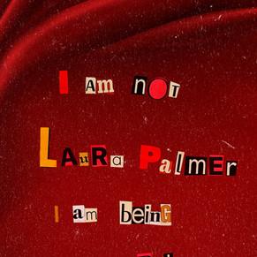 I AM NOT LAURA PALMER