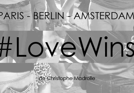 #LOVEWINS - TROIS VILLES, TROIS PRIDES, UN SEUL COMBAT