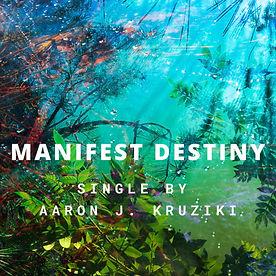 Aaron Kruziki Manifest Destiny Cover Art