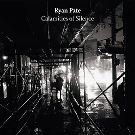 Ryan Pate Calamities of Silence Cover Ar