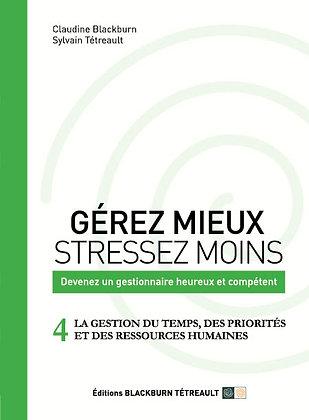 Volume 4 : La gestion du temps, des priorités et des ressources humaines