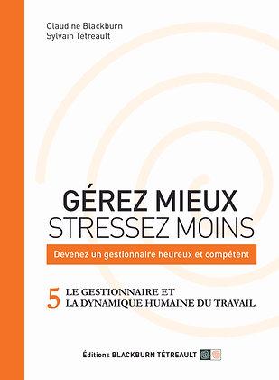 Volume 5 : Le gestionnaire et la dynamique humaine du travail