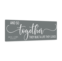 And so Together they Built a Life they Loved - Canvas