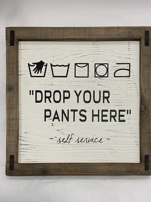Drop Your Pants Here Sign